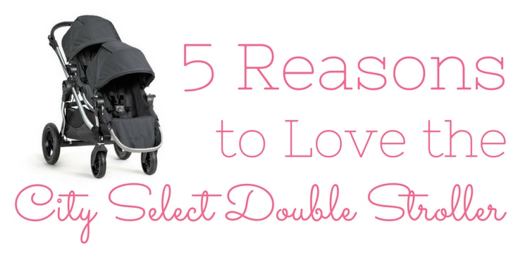 5 Reasons to Love the City Select Double Stroller